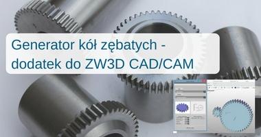 Dodatek do ZW3D - Generator kół zębatych