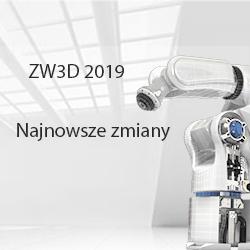 ZW3D CAD/CAM 2019 - najnowsze zmiany